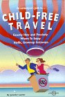 The Curmudgeon's Guide to Childfree Travel