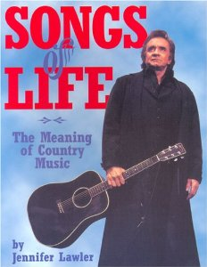 Songs of Life: The Meaning of Country Music